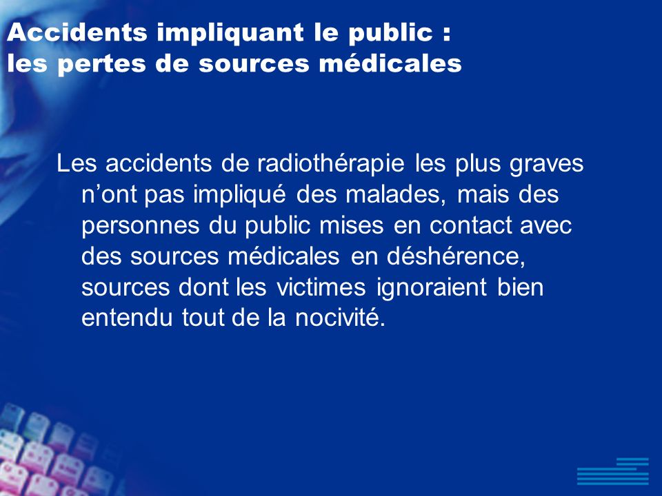 Accidents impliquant le public : les pertes de sources médicales
