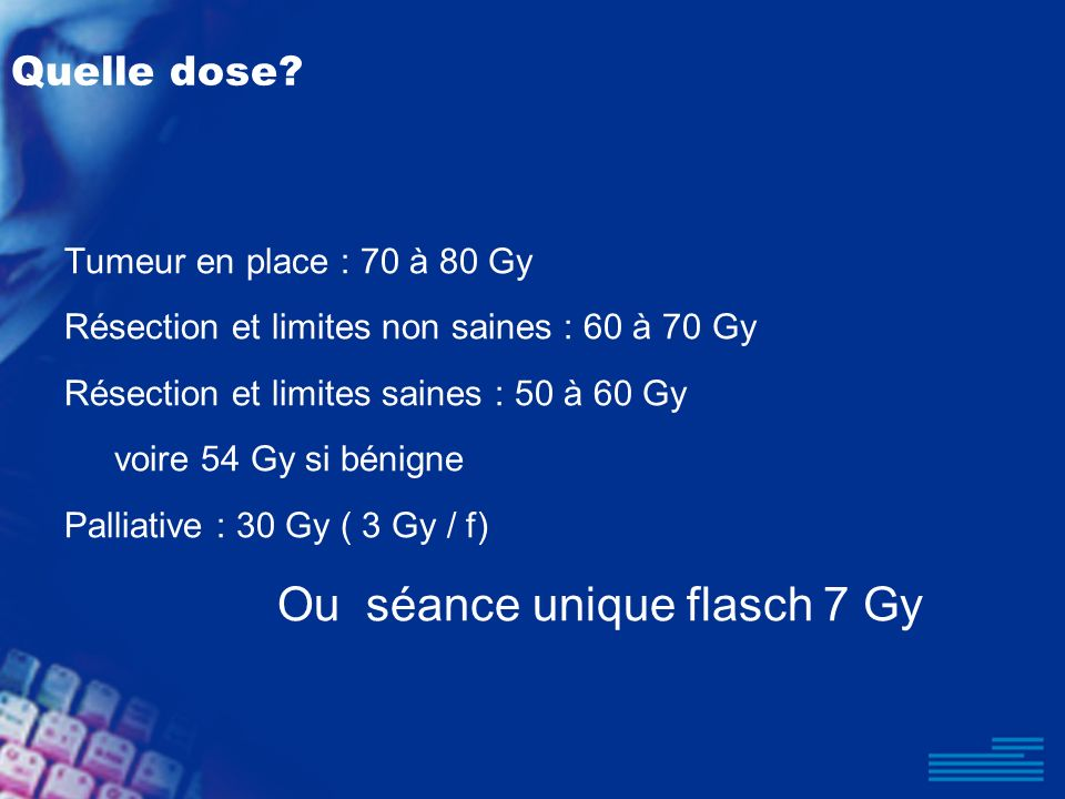Ou séance unique flasch 7 Gy