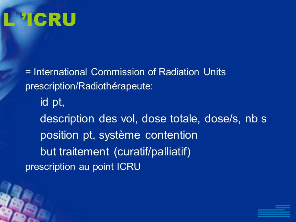 L 'ICRU id pt, description des vol, dose totale, dose/s, nb s