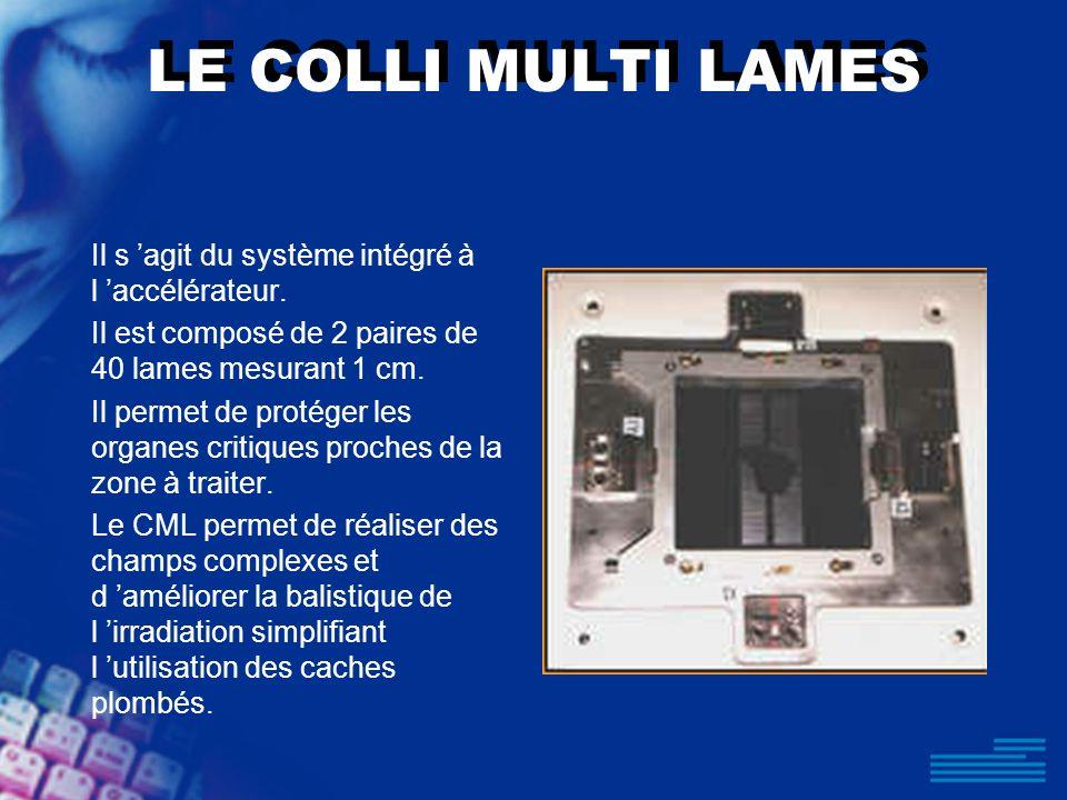 LE COLLI MULTI LAMES Il s 'agit du système intégré à l 'accélérateur.