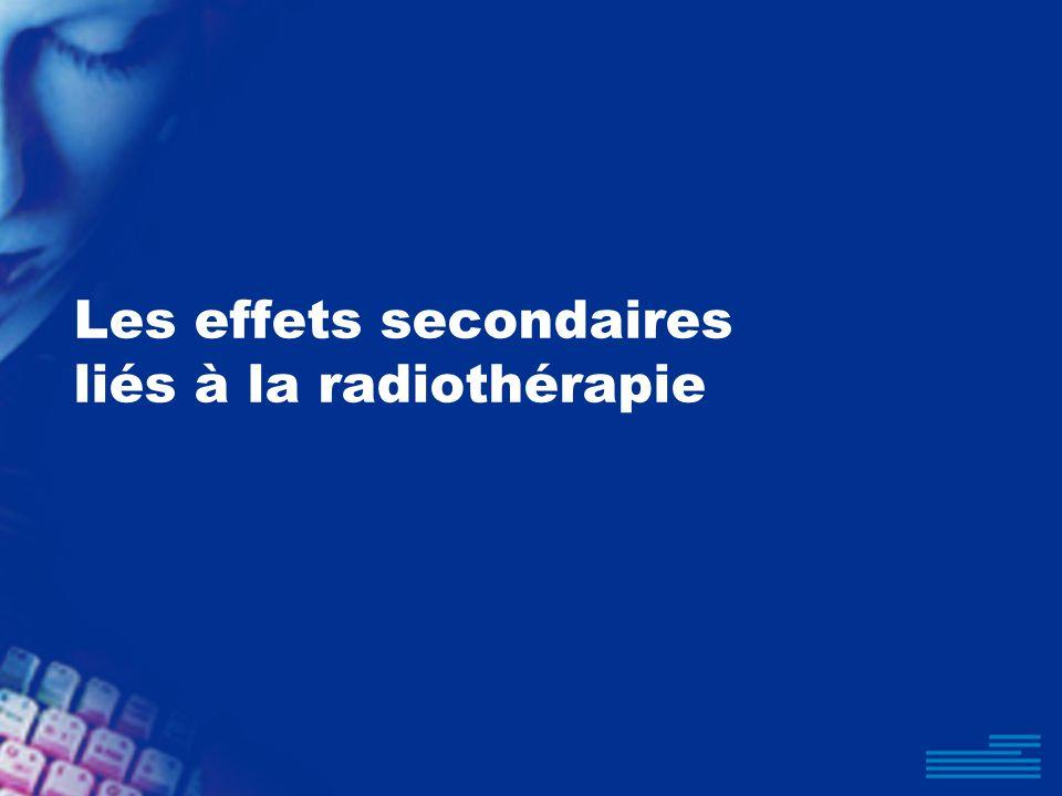 Les effets secondaires liés à la radiothérapie