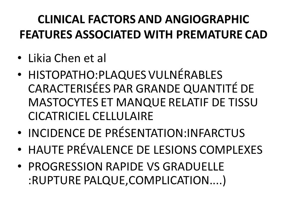 CLINICAL FACTORS AND ANGIOGRAPHIC FEATURES ASSOCIATED WITH PREMATURE CAD