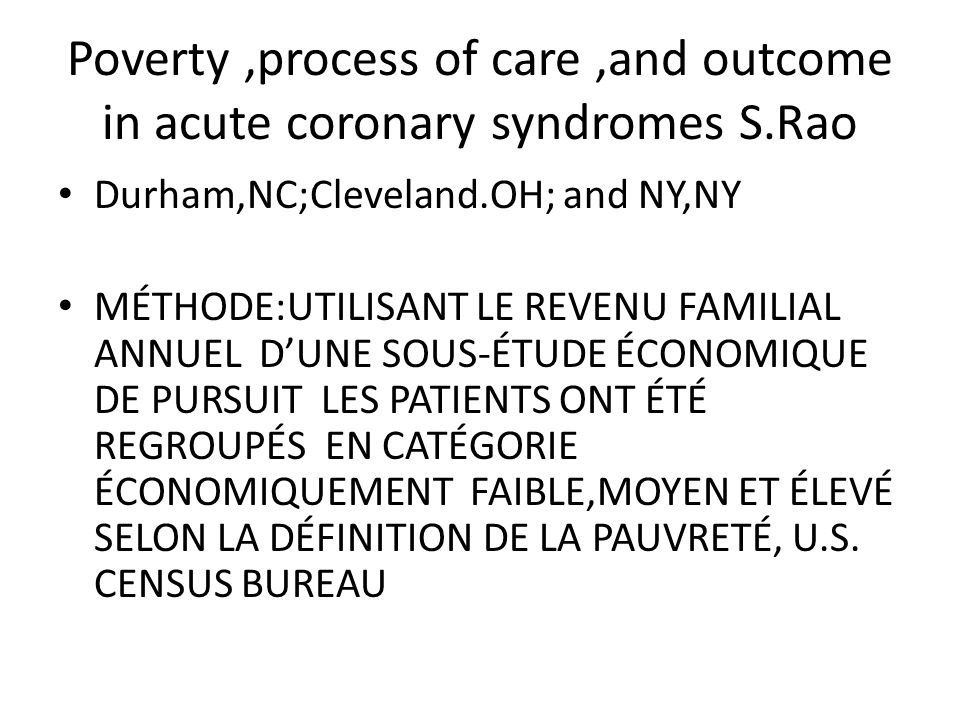 Poverty ,process of care ,and outcome in acute coronary syndromes S