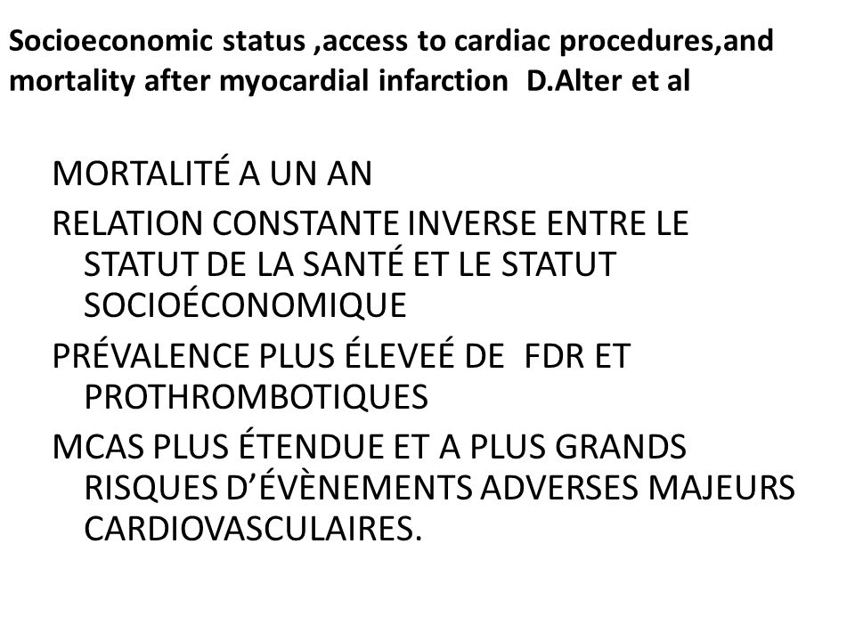 Socioeconomic status ,access to cardiac procedures,and mortality after myocardial infarction D.Alter et al