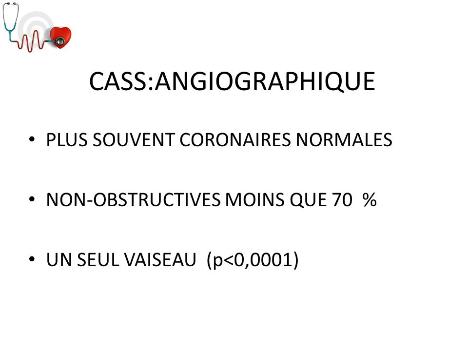 CASS:ANGIOGRAPHIQUE PLUS SOUVENT CORONAIRES NORMALES