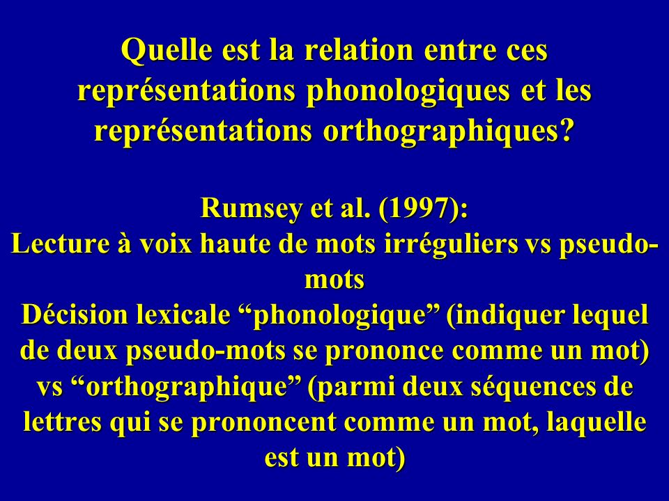 Quelle est la relation entre ces représentations phonologiques et les représentations orthographiques.