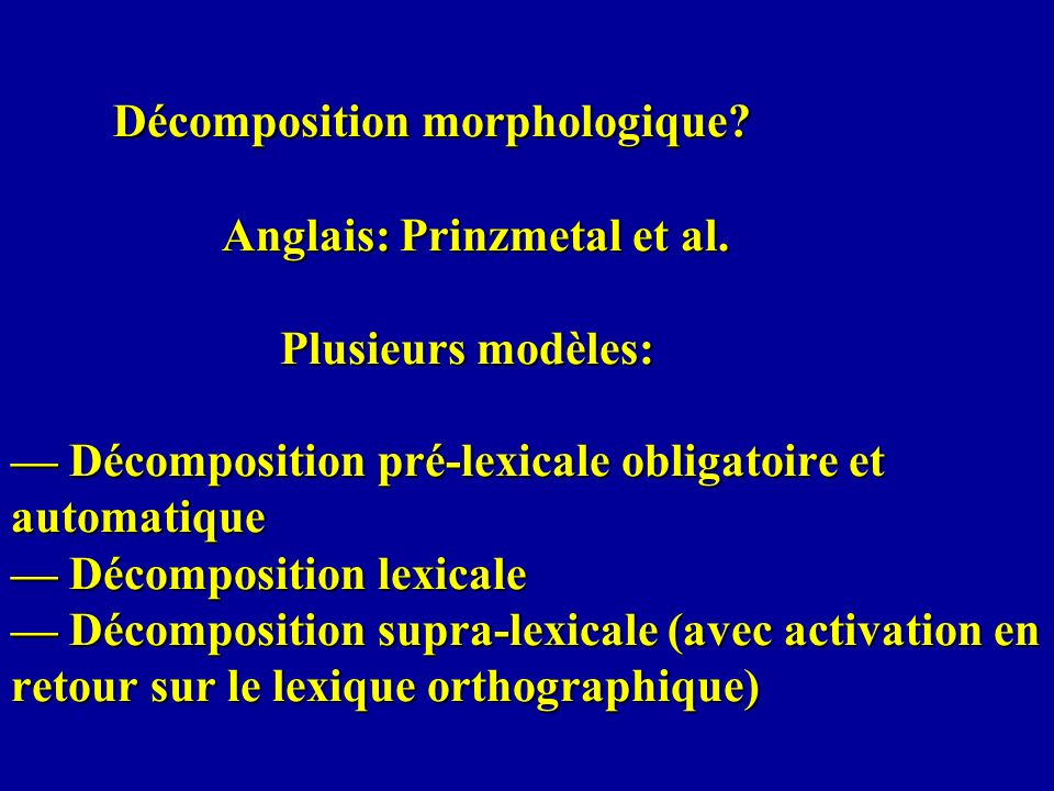 Décomposition morphologique. Anglais: Prinzmetal et al