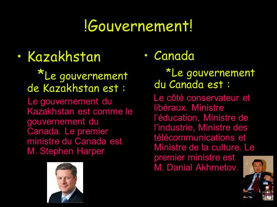 !Gouvernement! Kazakhstan *Le gouvernement de Kazakhstan est : Canada