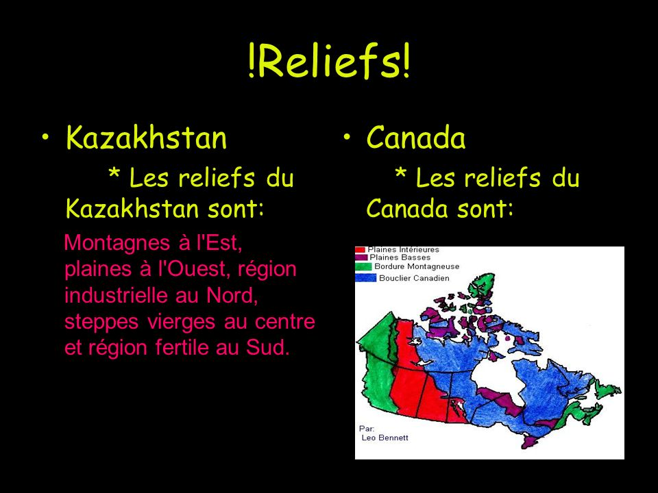 !Reliefs! Kazakhstan Canada * Les reliefs du Kazakhstan sont: