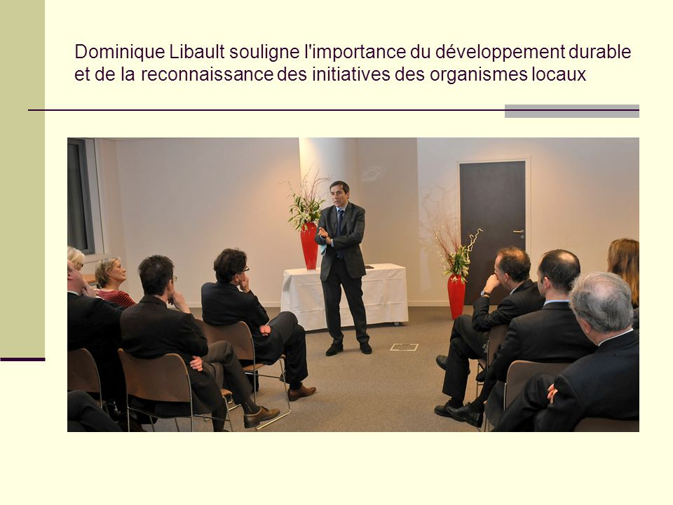 Dominique Libault souligne l importance du développement durable et de la reconnaissance des initiatives des organismes locaux