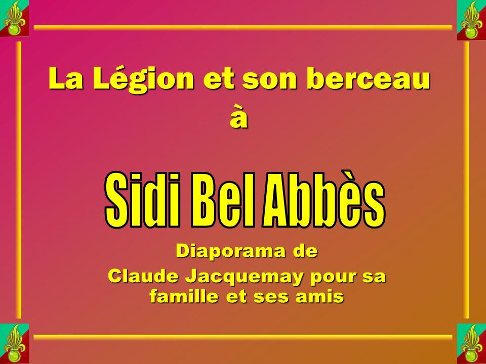 La Légion et son berceau à