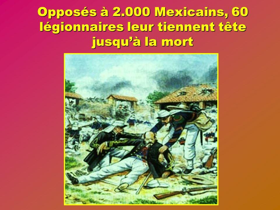 Opposés à 2.000 Mexicains, 60 légionnaires leur tiennent tête jusqu'à la mort