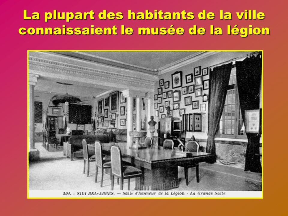 La plupart des habitants de la ville connaissaient le musée de la légion