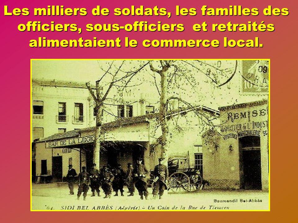 Les milliers de soldats, les familles des officiers, sous-officiers et retraités alimentaient le commerce local.