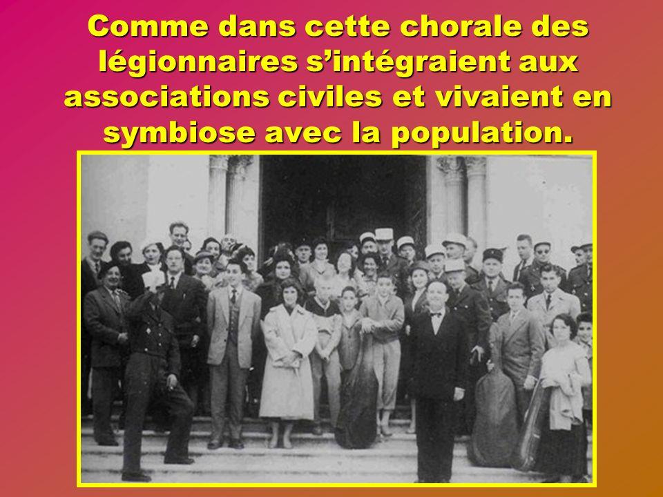 Comme dans cette chorale des légionnaires s'intégraient aux associations civiles et vivaient en symbiose avec la population.