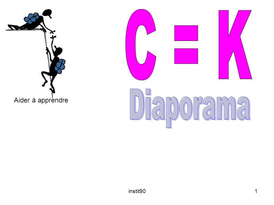 C = K Diaporama Aider à apprendre instit90