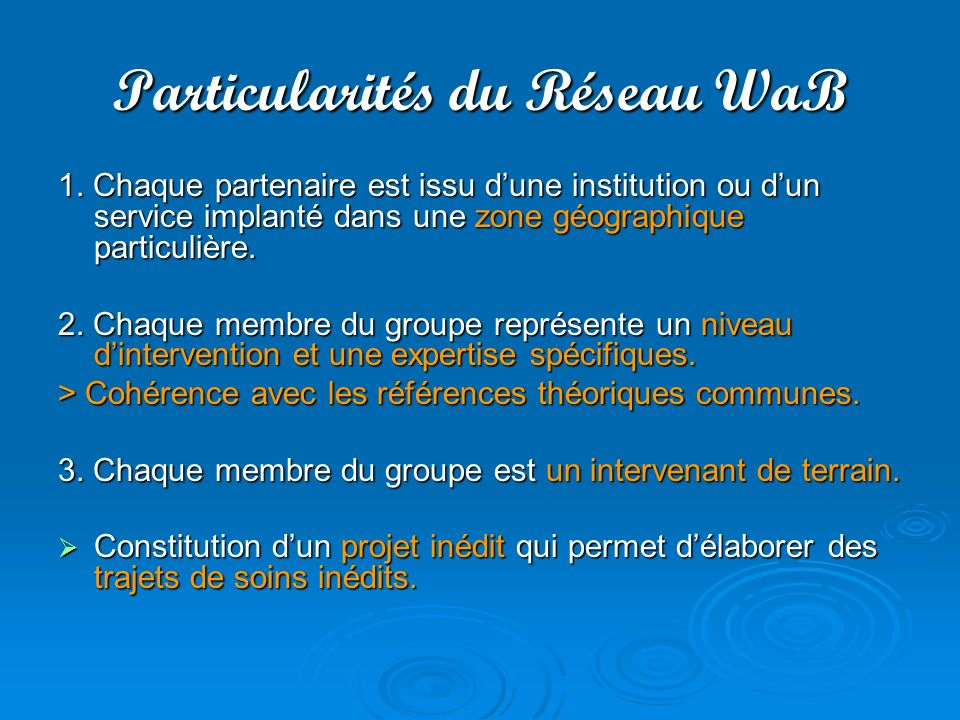 Particularités du Réseau WaB
