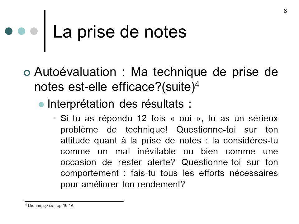 La prise de notes 6. Autoévaluation : Ma technique de prise de notes est-elle efficace (suite)4. Interprétation des résultats :