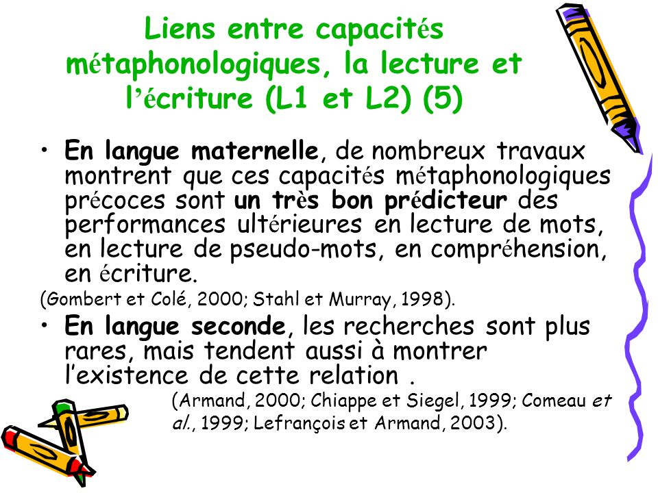 Liens entre capacités métaphonologiques, la lecture et l'écriture (L1 et L2) (5)