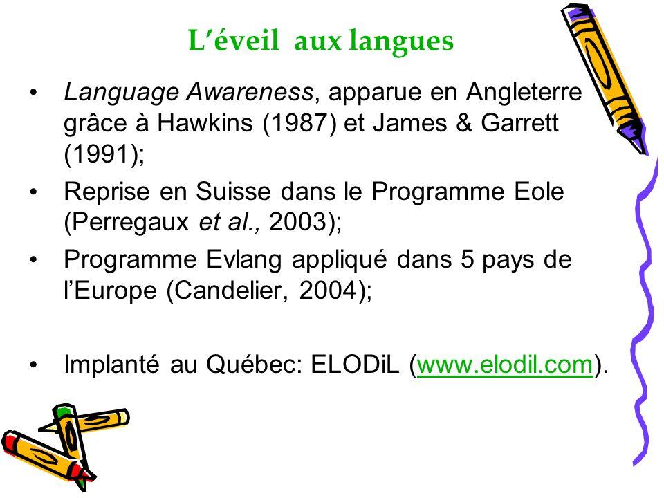 L'éveil aux langues Language Awareness, apparue en Angleterre grâce à Hawkins (1987) et James & Garrett (1991);