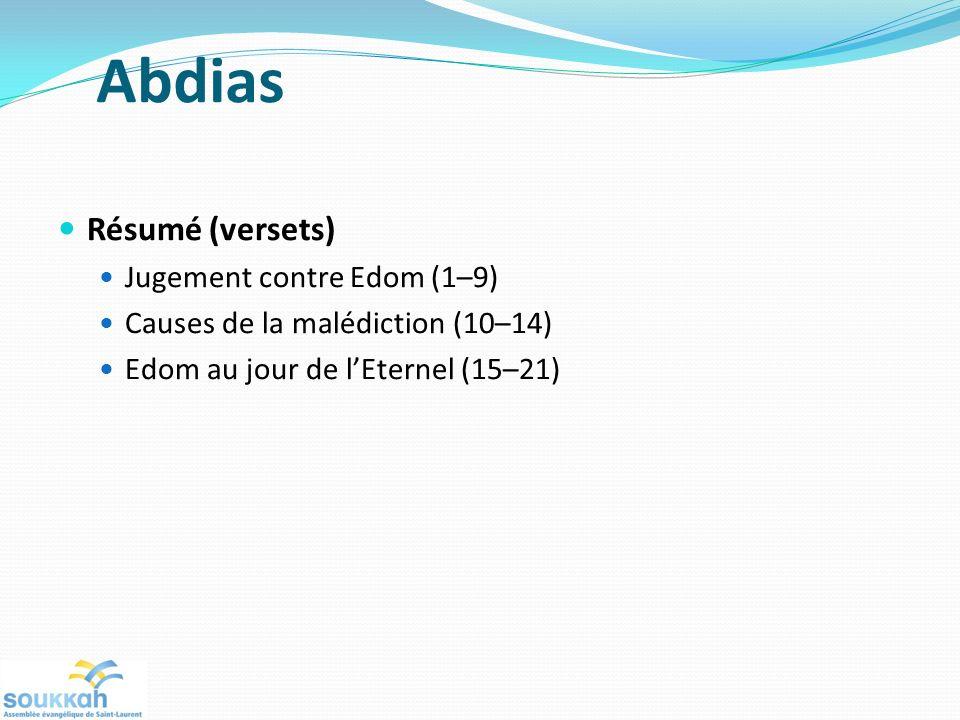 Abdias Résumé (versets) Jugement contre Edom (1–9)