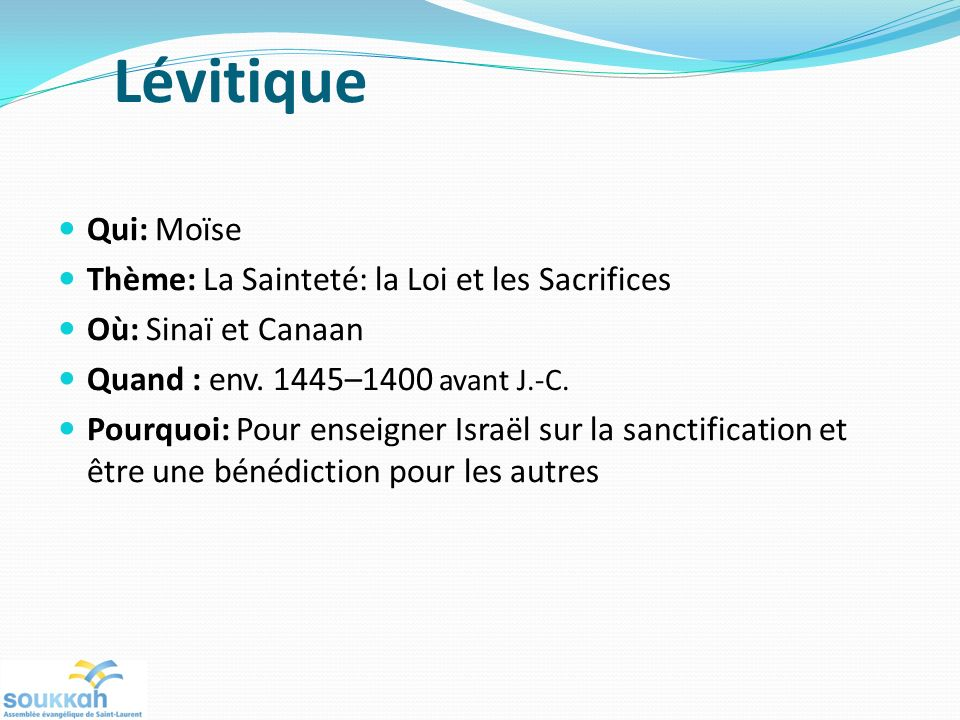 Lévitique Qui: Moïse Thème: La Sainteté: la Loi et les Sacrifices