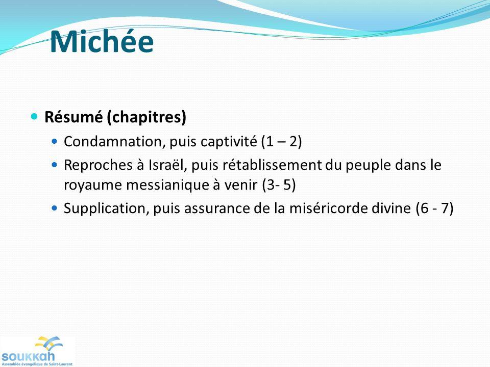 Michée Résumé (chapitres) Condamnation, puis captivité (1 – 2)