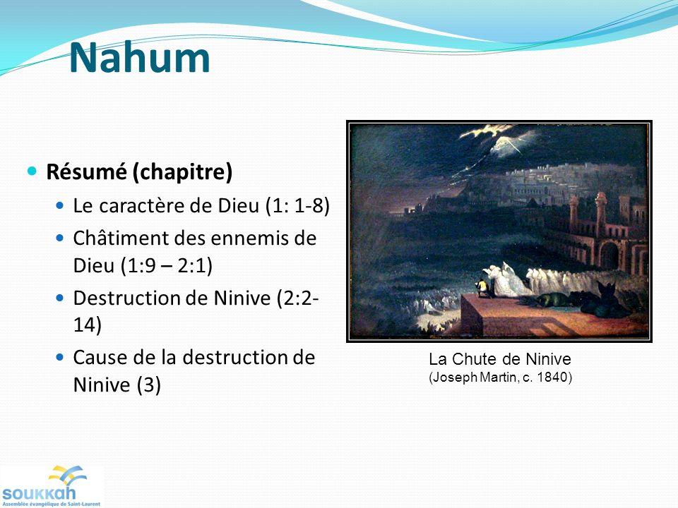 Nahum Résumé (chapitre) Le caractère de Dieu (1: 1-8)