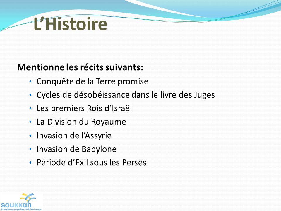 L'Histoire Mentionne les récits suivants: Conquête de la Terre promise