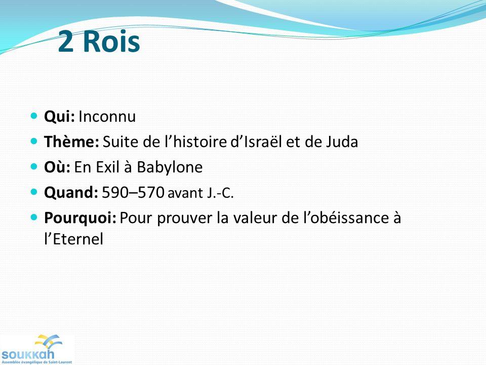 2 Rois Qui: Inconnu Thème: Suite de l'histoire d'Israël et de Juda