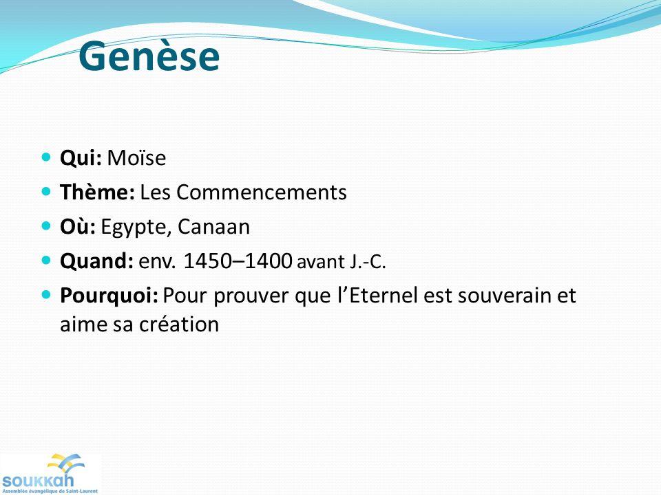 Genèse Qui: Moïse Thème: Les Commencements Où: Egypte, Canaan
