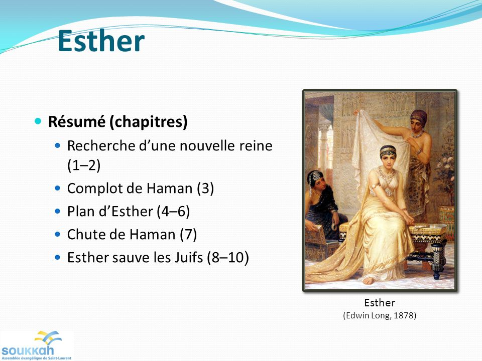 Esther Résumé (chapitres) Recherche d'une nouvelle reine (1–2)