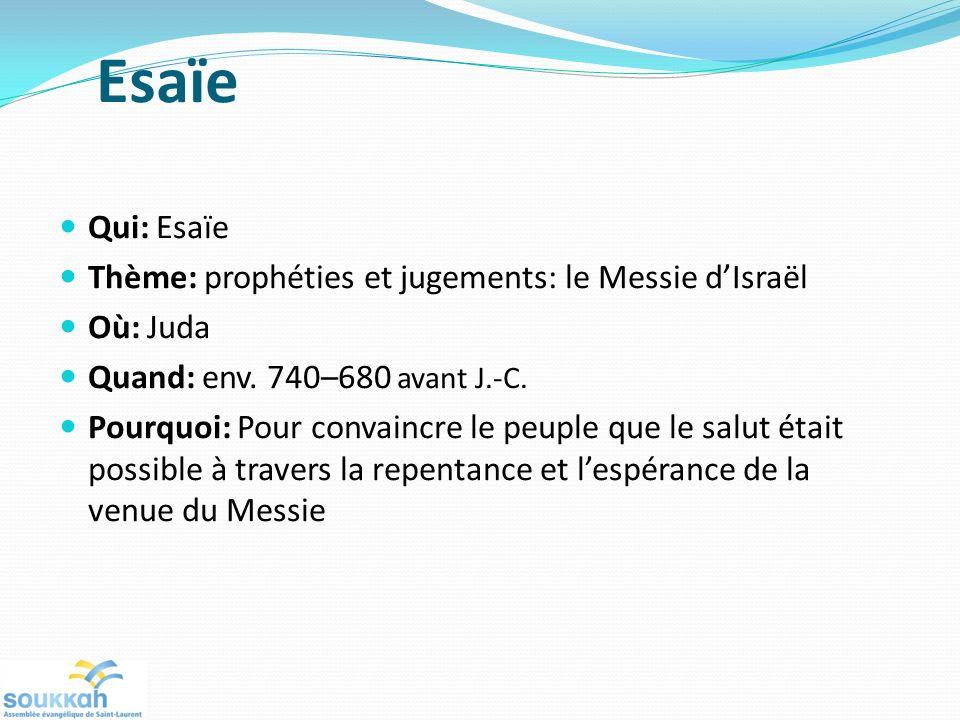 Esaïe Qui: Esaïe Thème: prophéties et jugements: le Messie d'Israël