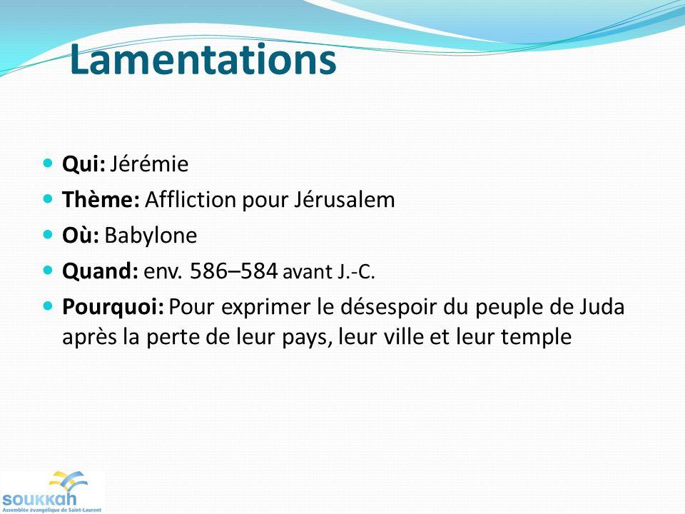 Lamentations Qui: Jérémie Thème: Affliction pour Jérusalem