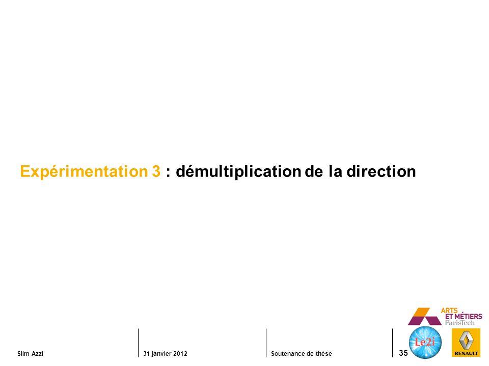 Expérimentation 3 : démultiplication de la direction