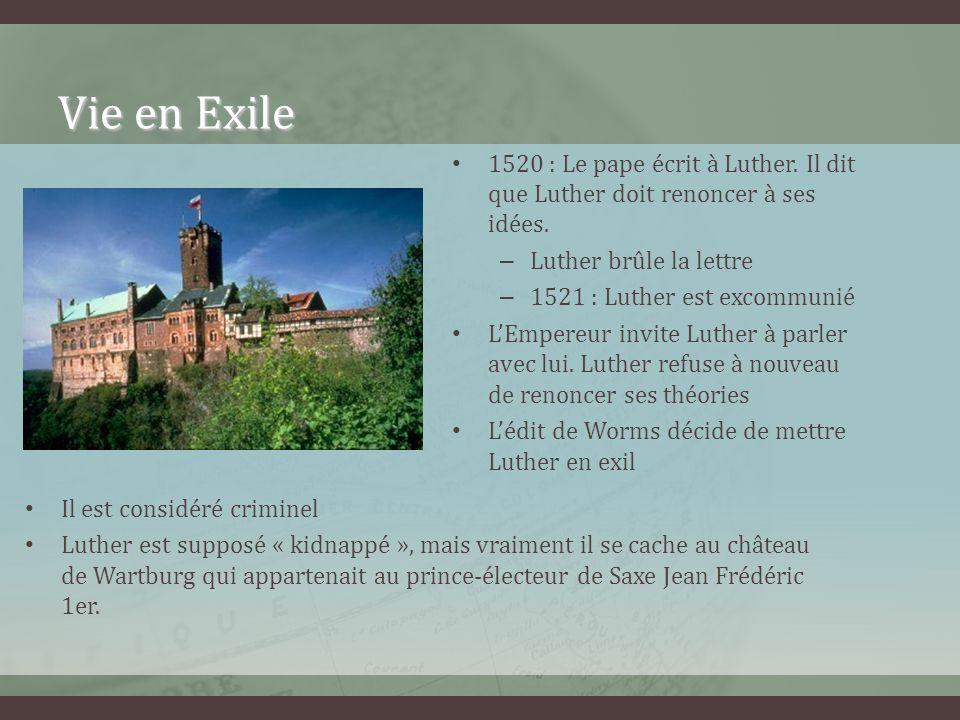 Vie en Exile 1520 : Le pape écrit à Luther. Il dit que Luther doit renoncer à ses idées. Luther brûle la lettre.