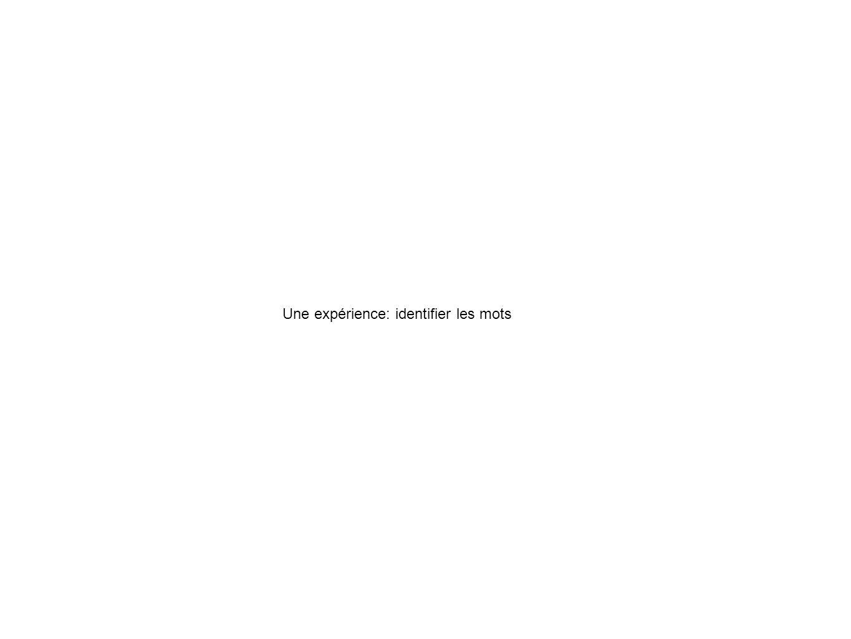 Une expérience: identifier les mots