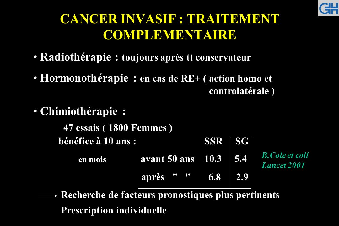CANCER INVASIF : TRAITEMENT COMPLEMENTAIRE