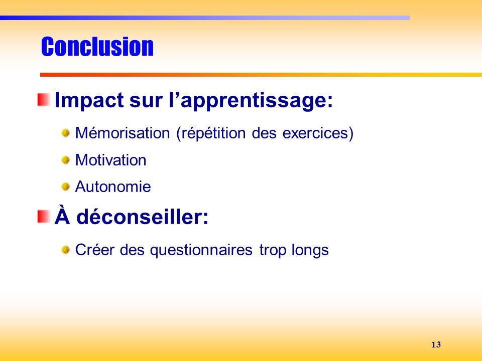 Conclusion Impact sur l'apprentissage: À déconseiller: