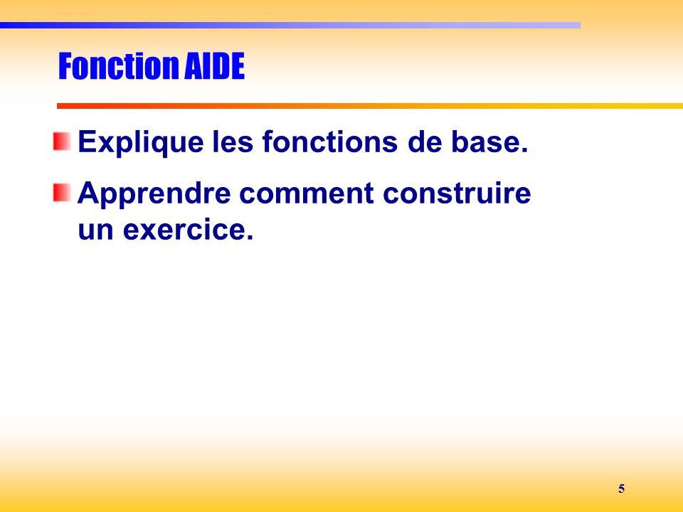 Fonction AIDE Explique les fonctions de base.