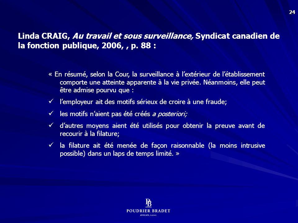 Linda CRAIG, Au travail et sous surveillance, Syndicat canadien de la fonction publique, 2006, , p. 100 à 102 :