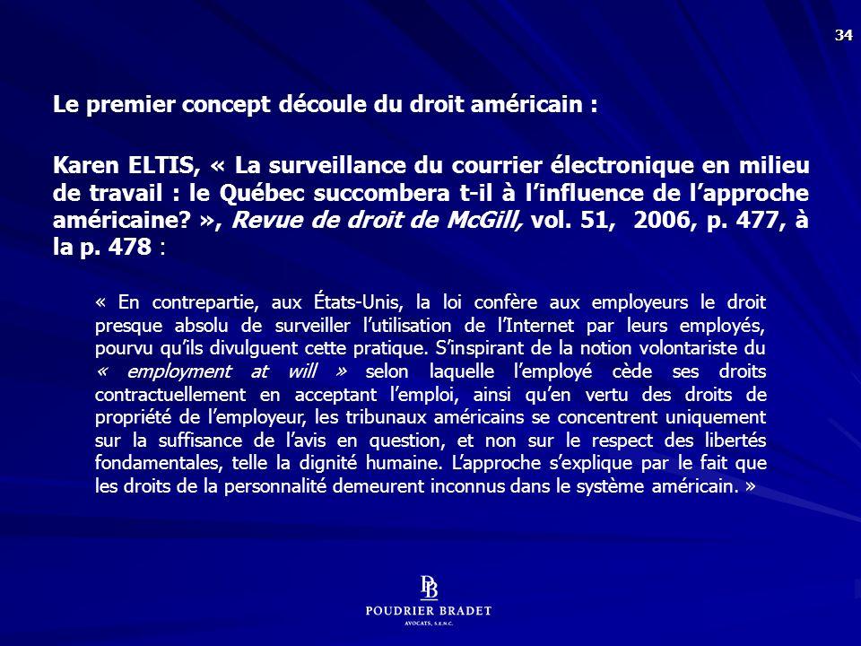 Le deuxième concept découle du droit français :