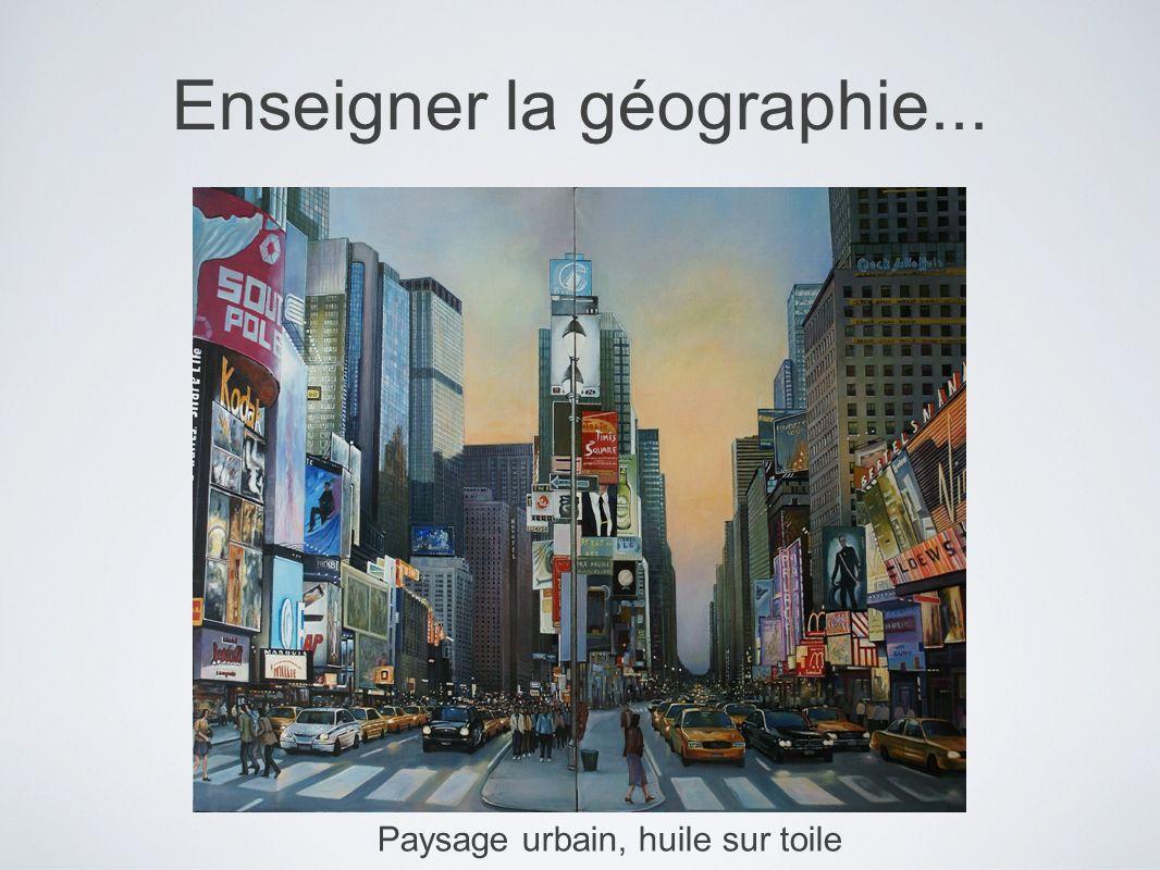 Enseigner la géographie...