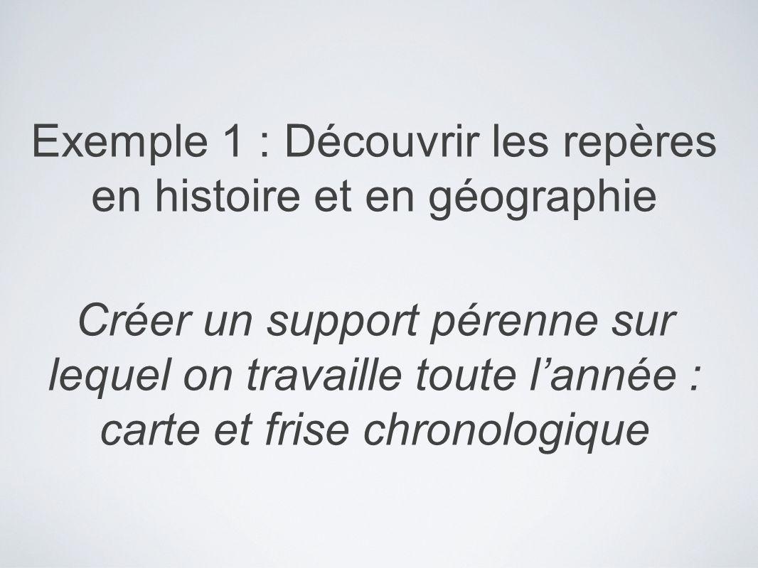 Exemple 1 : Découvrir les repères en histoire et en géographie