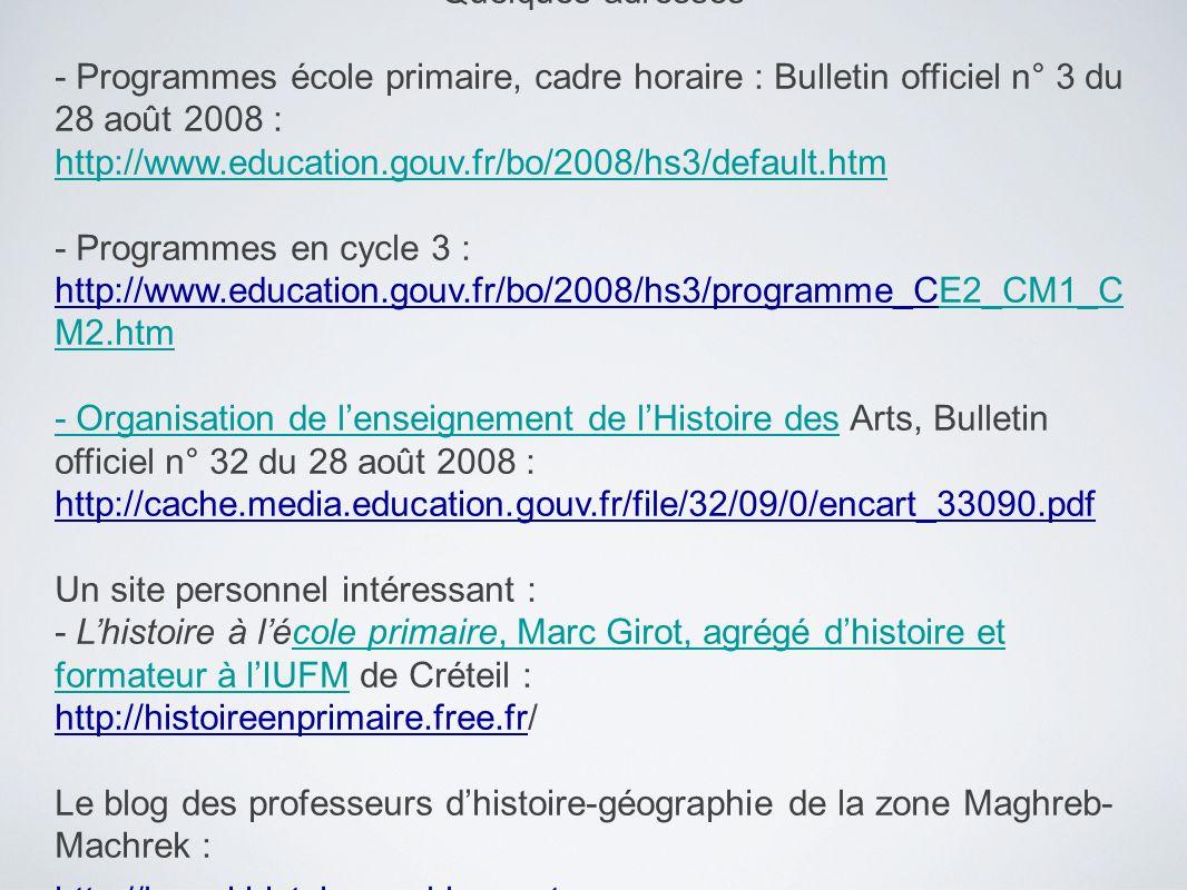 Quelques adresses - Programmes école primaire, cadre horaire : Bulletin officiel n° 3 du 28 août 2008 :