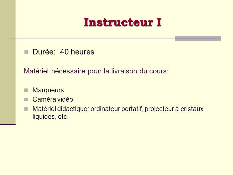 Instructeur I Durée: 40 heures