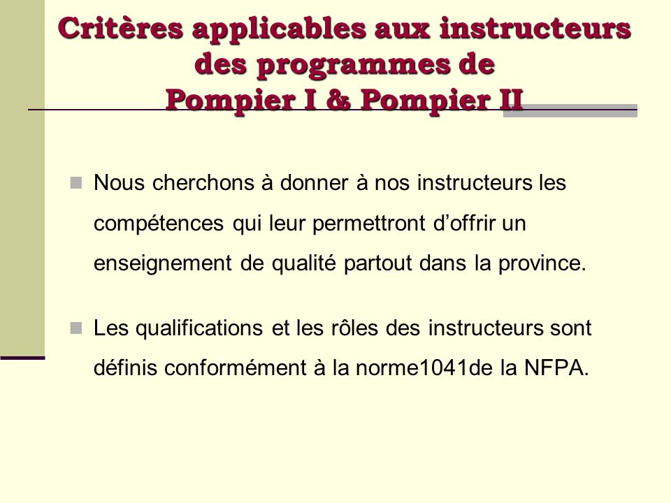Critères applicables aux instructeurs des programmes de Pompier I & Pompier II