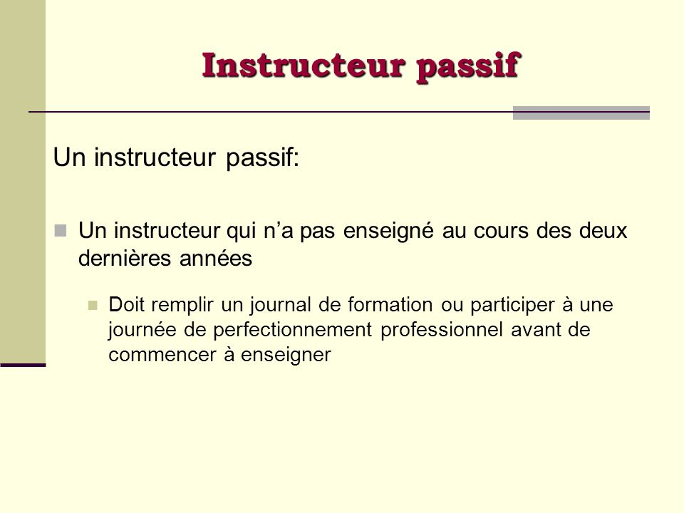 Instructeur passif Un instructeur passif: