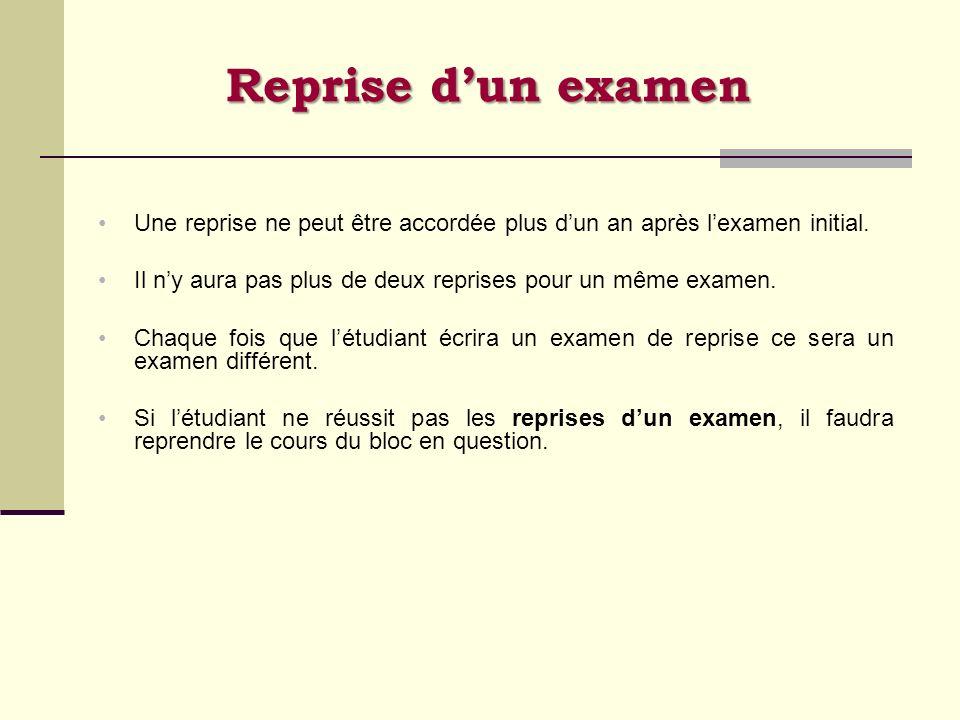 Reprise d'un examen Une reprise ne peut être accordée plus d'un an après l'examen initial.
