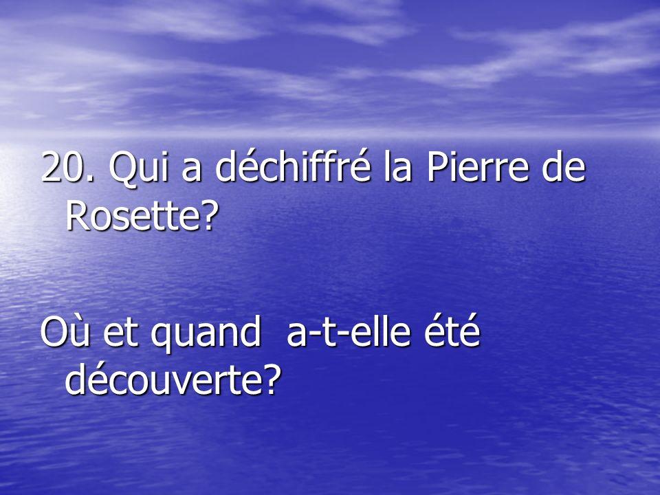 20. Qui a déchiffré la Pierre de Rosette